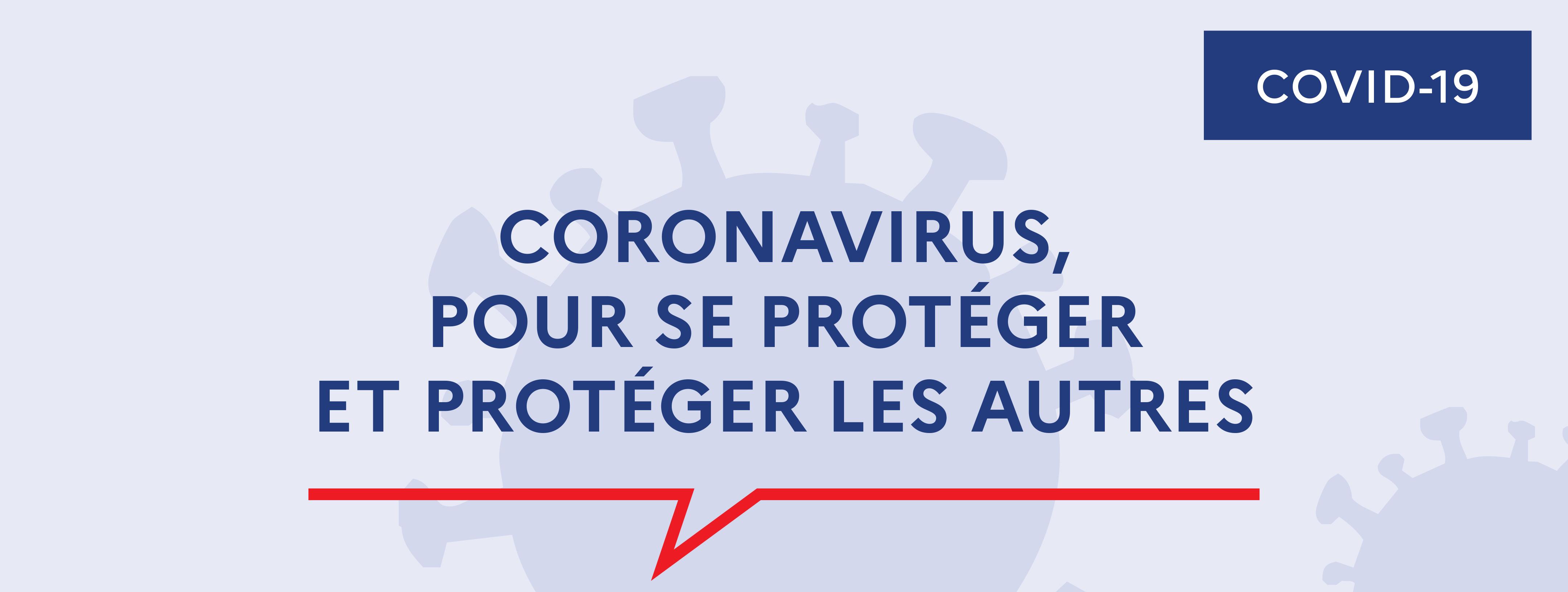 Info coronavirus : se protéger et protéger les autres