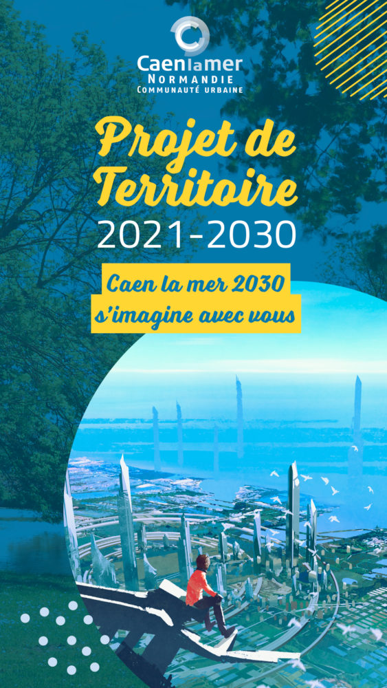 Caen la mer : projet de territoire 2021-2030